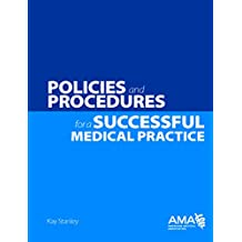Policies and Procedures for a Successful Medical Practice (English Edition)