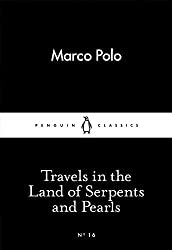 Travels in the Land of Serpents and Pearls (Penguin Little Black Classics) by Marco Polo (2015-02-26)