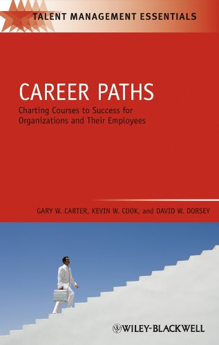 Career Paths: Charting Courses to Success for Organizations and Their Employees (Talent Management Essentials) por Gary W. Carter