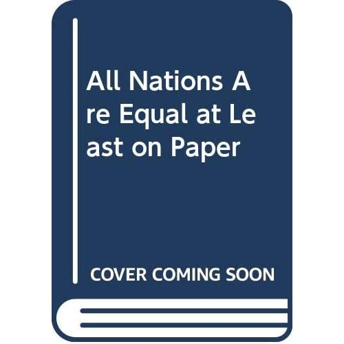 All Nations Are Equal at Least on Paper