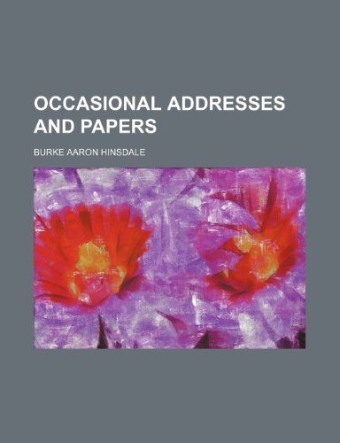 Occasional Addresses and Papers