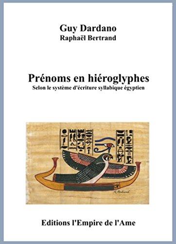Télécharger le livre de Google livres Prénoms en hiéroglyphes A à H B0082M9KMM by Guy Dardano,Raphaël Bertrand en français PDF ePub iBook