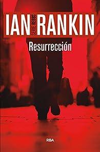 Resurrección: Serie John Rebus XIII par Ian Rankin