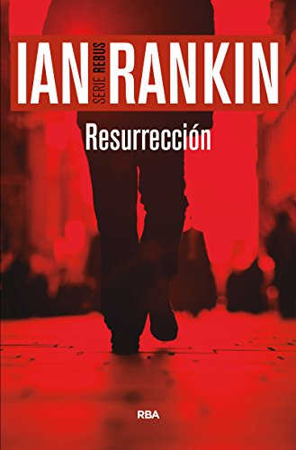 Resurrección: Serie John Rebus XIII (NOVELA POLICÍACA BIB)
