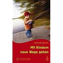 Mit Kindern neue Wege gehen (Mit Kindern wachsen)