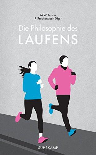 Die Philosophie des Laufens (suhrkamp taschenbuch)