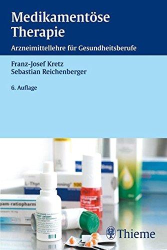 Medikamentöse Therapie (Medikamentöse Therapie: Arzneimittellehre für Gesundheitsberufe)