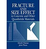 { [ FRACTURE AND SIZE EFFECT IN CONCRETE AND OTHER QUASIBRITTLE MATERIALS (NEW DIRECTIONS IN CIVIL ENGINEERING) ] } By Bazant, Zdenek P (Author) Jan-01-1998 [ Hardcover ]