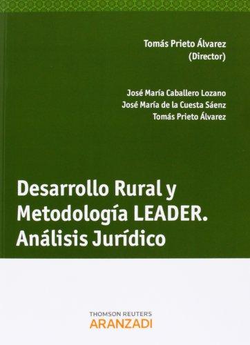 Desarrollo Rural y Metodología Leader. Análisis Jurídico (Monografía)