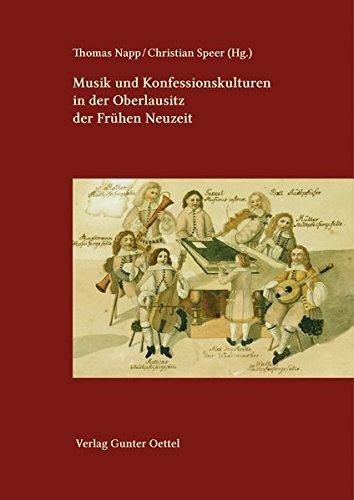 Musik und Konfessionskulturen in der Oberlausitz der Frühen Neuzeit (Neues Lausitzisches Magazin, Beihefte)