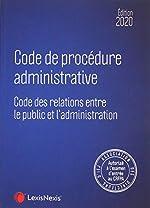 Code de procédure administrative 2020 - Code des relations entre le public et l'administration de Collecif