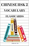 Chinese HSK 2 Vocabulary Flashcards: Learning full Mandarin Chinese HSK2 150 words for practice HSK Test preparation level 2. New Vocabulary cards 2019. ... characters, pinyin. (English Edition)
