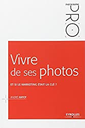 Vivre de ses photos : Et si le marketing était la clé ?