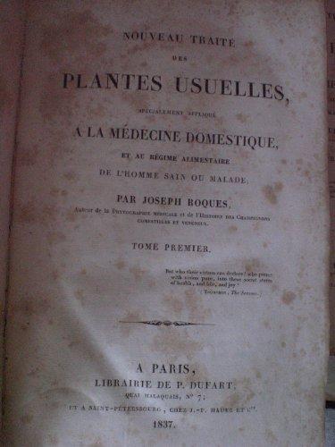 NOUVEAU TRAITE DES PLANTES USUELLES spécialement appliqué A LA MEDECINE DOMESTIQUE et AU REGIME ALIMENTAIRE de l'homme sain ou malade