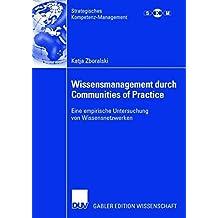 Wissensmanagement durch Communities of Practice: Eine empirische Untersuchung von Wissensnetzwerken (Strategisches Kompetenz-Management) (German Edition)