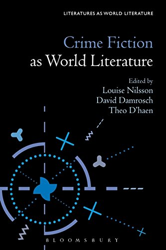 Crime Fiction as World Literature (Literatures as World Literature)