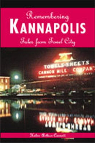Remembering Kannapolis: Tales from Towel City (American Chronicles)