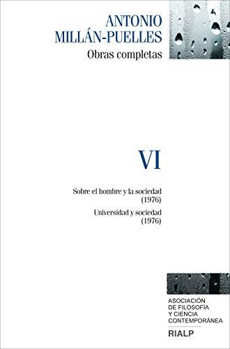 Millán-Puelles. VI. Obras completas (Obras Completas de Antonio Millán-Puelles) por Antonio Millán-Puelles