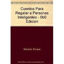 Cuentos Para Regalar a Personas Inteligentes - 5b0 Edicion
