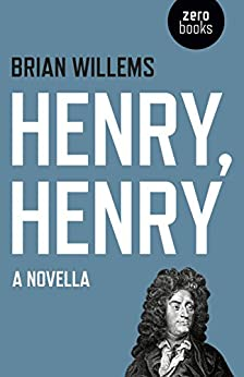 Henry, Henry: A Novella: A Novella by [Willems, Brian]