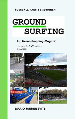 Groundsurfing: Ein Groundhopping-Magazin (Band 1) (German Edition) por Mario Jandrisevits