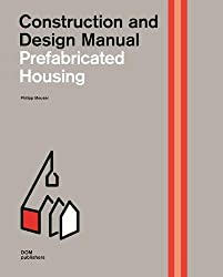 Prefabricated Housing: Construction and Design Manual