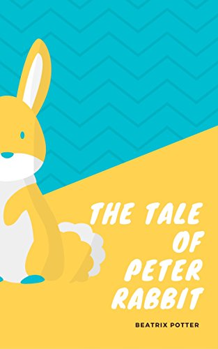 The classic tale of Peter Rabbit (English Edition)