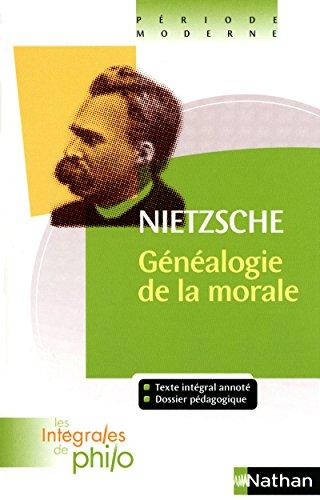 Intégrales de Philo - NIETZSCHE, La Généalogie de la Morale par Nietzsche