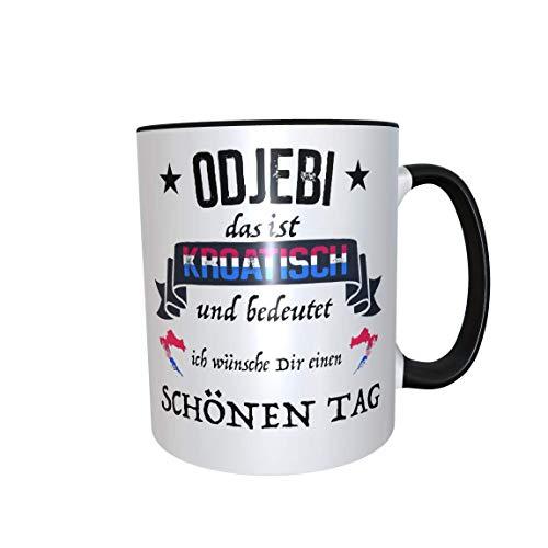 Tasse Odjebi ist Kroatisch und heißt ich wünsche Dir einen schönen Tag satiniert Kroatien Croatia Geschenk Kroate Kroatin (schwarz)