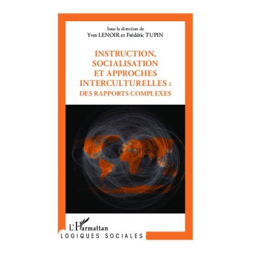 Instruction, socialisation et approches interculturelles : des rapports complexes (Logiques sociales)