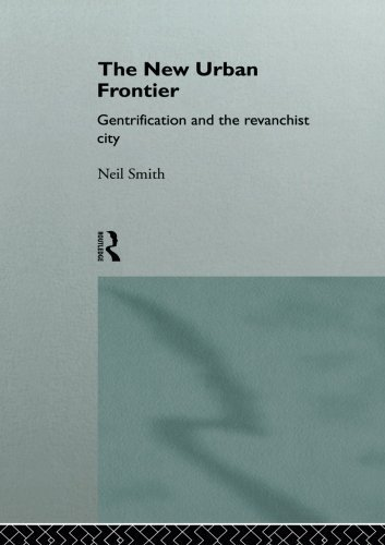 The New Urban Frontier: Gentrification and the Revanchist City by Neil Smith (1996-09-22)