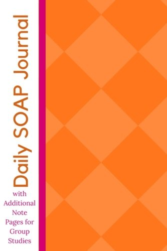 Daily Soap Journal with Additional Note Pages for Group Studies: Bible Study Devotional Journal