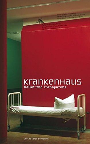 Krankenhaus: Relief und Transparenz (Schriftenreihe Burg Giebichenstein Hochschule für Kunst und Design) by Armin Scharf (2007-03-01)