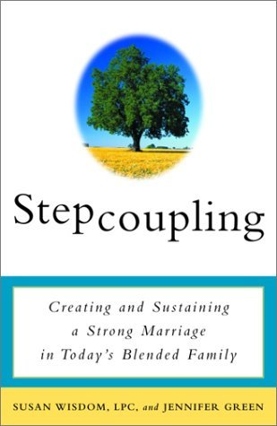 Stepcoupling: Creating and Sustaining a Strong Marriage in Today's Blended Family: Written by Susan Wisdom, 2002 Edition, (1st Edition) Publisher: Harmony [Paperback]