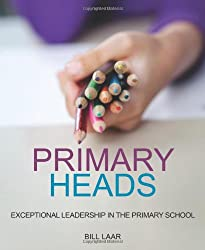 Primary Heads: Exceptional Leadership in the Primary School