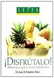 Disfrutalo! / Enjoy It!: Alimentos Que Curan Y Previenen/ Foods for Healing and Prevention (Nuevo Estilo De Vida/ New Lifestyle) (Spanish Edition) by Jorge D. Pamplona Roger (2006-04-30)