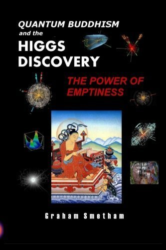 Quantum Buddhism and the Higgs Discovery: The Power of Emptiness by Graham Smetham (2013-02-13)