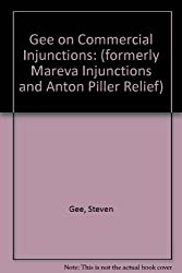 Commercial Injunctions: (Formerly Mareva Injunctions and Anton Piller Relief)