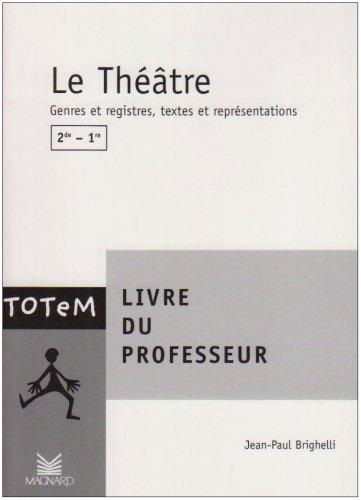 Le théâtre, 2nde-1ère : Livre du professeur