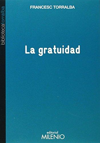La gratuidad (Biblioteca Torralba) por Francesc Torralba Roselló