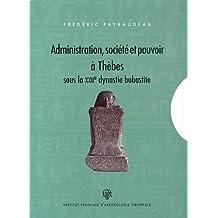 Administration, société et pouvoir à Thèbes sous la XXIIe dynastie bubastite : 2 volumes
