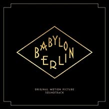 Babylon Berlin (Music from the Orig.TV Series)