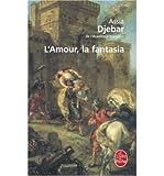 L'Amour, la Fantasia (Le Livre de Poche #15127) (French) Djebar, Assia ( Author ) Oct-01-2001 Paperback