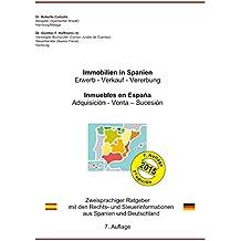 Immobilien in Spanien: Zweisprachiger Ratgeber mit den Rechts- und Steuerinformationen aus Spanien und Deutschland