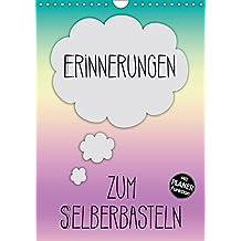 ERINNERUNGEN Zum Selberbasteln (Wandkalender 2019 DIN A4 hoch): Bringe mit Deinen Erinnerungen mehr Farbe hinein (Planer, 14 Seiten ) (CALVENDO Spass)