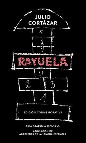 Rayuela (Edición conmemorativa de la RAE y la ASALE) por Julio Cortázar