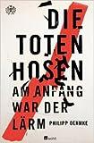 Die Toten Hosen: Am Anfang war der Lärm ( 21. November 2014 )