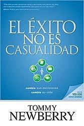 El ?ito no es casualidad: Cambie sus decisiones; cambie su vida (Spanish Edition) by Tommy Newberry (2008-05-01)