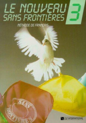 Le Nouveau Sans Frontières 3 : Méthode de français (Livre de l'élève), nouvelle édition par Jean-Marie Cridlig, Philippe Dominique, Jacky Girardet