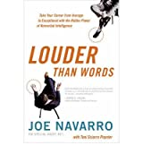 [ LOUDER THAN WORDS TAKE YOUR CAREER FROM AVERAGE TO EXCEPTIONAL WITH THE HIDDEN POWER OF NONVERBAL INTELLIGENCE BY NAVARRO, JOE](AUTHOR)HARDBACK
